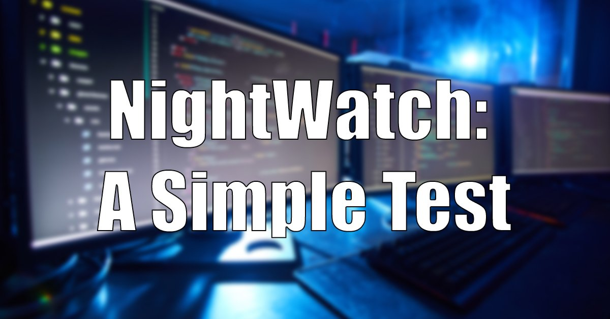 You are currently viewing Writing a Simple Test with Nightwatch.js